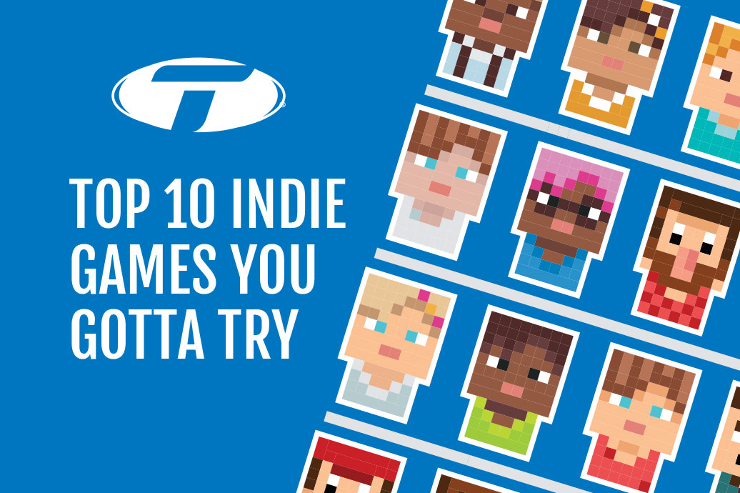 Our Top 10 Favorite Indie Video Games (So Far)